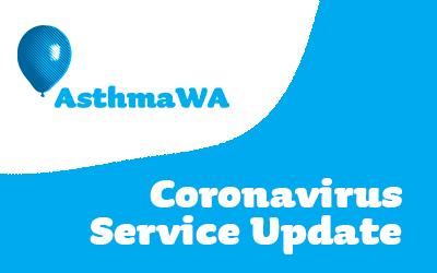Asthma WA – Service Update, Coronavirus (COVID-19)